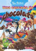 TEA STILTON 19 :UNA CASCADA DE CHOCOLATE - 9788408152583 - TEA STILTON