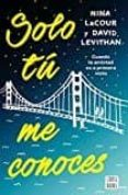 SOLO TU ME CONOCES - 9788408171683 - DAVID LEVITHAN