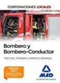 BOMBERO Y BOMBERO-CONDUCTOR. TEST DEL TEMARIO JURÍDICO GENERAL - 9788414203583 - VV.AA.