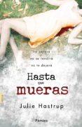 hasta que mueras (ebook)-julie hastrup-9788415433583
