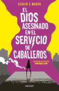 el dios asesinado en el servicio de caballeros (ebook)-sergio sanchez moran-9788415831983