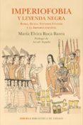 IMPERIOFOBIA Y LEYENDA NEGRA (EBOOK) - 9788416854783 - MARIA ELVIRA ROCA BAREA