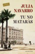 TU NO MATARÀS (EBOOK) - 9788416930883 - JULIA NAVARRO