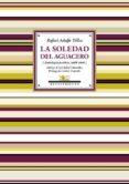 LA SOLEDAD DEL AGUACERO - 9788416981083 - RAFAEL ADOLFO TELLEZ
