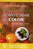 como cuidar el colon. alimentación y algunas estrategias para tener un colon sano-maria del carmen marquez diaz-guillermo jesus vazquez lopez-9788417168483