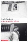 añoranza del héroe (ebook)-jose ovejero-9788417355883