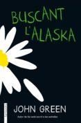Descargas de libros de Amazon para iphone BUSCANT L'ALASKA de JOHN GREEN 9788417515683