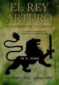 EL REY ARTURO: EL GUERRERO DE OCCIDENTE - 9788420673783 - M. K. HUME