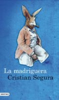 LA MADRIGUERA - 9788423344383 - CRISTIAN SEGURA
