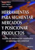 HERRAMIENTAS PARA SEGMENTAR MERCADOS Y POSICIONAR PRODUCTOS: ANAL ISIS DE INFORMACION CUANTITATIVA EN INVESTIGACION COMERCIAL - 9788423421183 - R. PEDRET