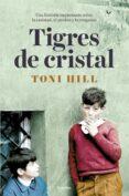 TIGRES DE CRISTAL - 9788425356483 - TONI HILL