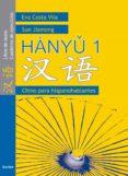 HANYU 1. LIBRO DE TEXTO CUADERNO DE EJERCICIOS (CHINO PARA HISPA NOBLANTES) - 9788425423383 - EVA COSTA