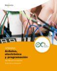 APRENDER ARDUINO, ELECTRONICA Y PROGRAMACION CON 100 EJERCICIOS PRACTICOS - 9788426726483 - RUBEN BEIROA MOSQUERA