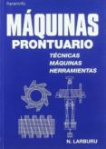 MAQUINAS: PRONTUARIO - 9788428319683 - NICOLAS LARBURU ARRIZABALAGA