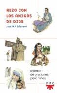 REZO CON LOS AMIGOS DE DIOS: MANUAL DE ORACIONES PARA NIÑOS - 9788428817783 - JOSE MARIA SALAVERRI