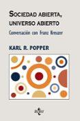 SOCIEDAD ABIERTA, UNIVERSO ABIERTO: CONVERSACION CON FRANZ KREUZE R (5ª ED.) - 9788430946983 - KARL R. POPPER