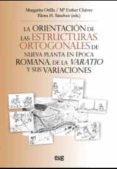 la orientacion de las estructuras ortogonales de nueva planta en epoca romana: de la varatio y sus variaciones-margarita orfila-9788433856883