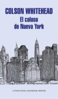 EL COLOSO DE NUEVA YORK - 9788439732983 - COLSON WHITEHEAD