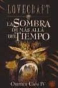 LA SOMBRA DEL MAS ALLA DEL TIEMPO (ORDEN Y CAOS IV) - 9788441414983 - H.P. LOVECRAFT