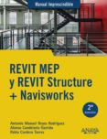 REVIT MEP Y REVIT STRUCTURE + NAVISWORKS (MANUAL IMPRESCINDIBLE) - 9788441540583 - ANTONIO MANUEL REYES RODRIGUEZ