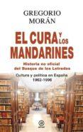 EL CURA Y LOS MANDARINES: HISTORIA NO OFICIAL DEL BOSQUE DE LOS LETRADOS - 9788446041283 - GREGORIO MORAN