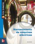 MANTENIMIENTO DE MAQUINAS ELÉCTRICAS GRADO MEDIO. ELECTRICIDAD Y ELECTRONICA - 9788448141783 - JUAN JIMENEZ