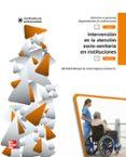 MF1018_2: MÓDULO III: INTERVENCIÓN EN LA ATENCIÓN SOCIOSANITARIA EN INSTITUCIONES. CERTIFICADOS DE PROFESIONALIDAD - SANIDAD - 9788448176983 - VV.AA.