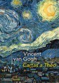 CARTAS A THEO - 9788449327483 - VINCENT VAN GOGH