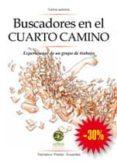 BUSCADORES EN EL CUARTO CAMINO: EXPERIENCIAS DE UN GRUPO DE TRABA JO - 9788461359783 - VV.AA.