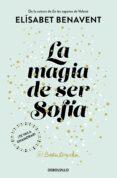 LA MAGIA DE SER SOFÍA (BILOGÍA SOFÍA 1) - 9788466343183 - ELISABET BENAVENT