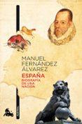 ESPAÑA: BIOGRAFIA DE UNA NACION - 9788467037883 - MANUEL FERNANDEZ ALVAREZ