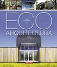 ECO ARQUITECTURA: ATLAS ILUSTRADO - 9788467716283 - VV.AA.