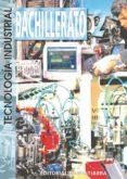 TECNOLOGIA INDUSTRIAL II (BACHILLERATO) - 9788470632983 - ANGEL ALMARAZ MARTIN