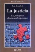 LA JUSTICIA: LOS PRINCIPALES DEBATES CONTEMPORANEOS - 9788474329483 - TOM CAMPBELL