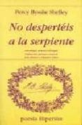 NO DESPERTEIS A LA SERPIENTE: ANTOLOGIA POETICA BILINGÜE (2ª ED.) - 9788475173283 - PERCY BYSSHE SHELLEY