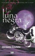 LA LUNA NEGRA - 9788476271483 - JACQUES COUTELA