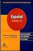 ESPAÑOL: CURSO DE ESPAÑOL PARA HABLANTES DE PORTUGUES: ESPAÑOL BA SICO 1 - 9788476354483 - ADJA B. DE AMORIM BARBIERI DURAO