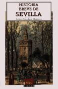 HISTORIA BREVE DE SEVILLA - 9788477370383 - RAFAEL SANCHEZ MANTERO