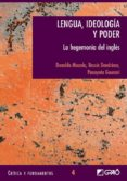 LENGUA, IDEOLOGIA Y PODER: LA HEGEMONIA DEL INGLES - 9788478273683 - DONALDO MACEDO