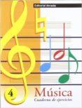 MUSICA CUADERNO DE EJERCICIOS, Nº 4 - 9788478872183 - VV.AA.