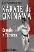 LOS SECRETOS DEL KARATE DE OKINAWA: ESENCIA Y TECNICAS - 9788479024383 - KIYOSHI ARAKAKI