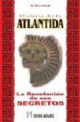 HISTORIA DE LA ATLANTIDA: LA REVELACION DE LOS SECRETOS DE ESTA A NTIGUA CIVILIZACION - 9788479103583 - W. ELLIOT-SCOTT