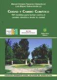 CIUDAD Y CAMBIO CLIMATICO. 707 MEDIDAS PARA LUCHAR CONTRA EL CAMB IO CLIMATICO DESDE LA CIUDAD - 9788480101783 - MANUEL ENRIQUE FIGUEROA CLEMENTE