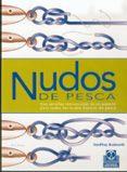 NUDOS DE PESCA: CON SENCILLAS INSTRUCCIONES DE UN EXPERTO PARA TO DOS LOS NUDOS BASICOS DE PESCA - 9788480194983 - GEOFFREY BUDWORTH