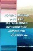 NORMAS BASICAS PARA LAS INSTALACIONES INTERIORES DE SUMINISTRO DE AGUA - 9788486108083 - VV.AA.