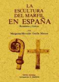 LA ESCULTURA DEL MARFIL EN ESPAÑA: ROMANTICA Y GOTICA. (ED. FACSI MIL) - 9788490012383 - MARGARITA M. ESTELLA MARCOS