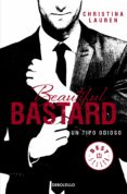 BEAUTIFUL BASTARD: UN TIPO ODIOSO - 9788490623183 - CHRISTINA LAUREN