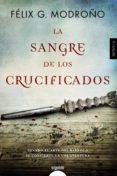 LA SANGRE DE LOS CRUCIFICADOS - 9788490676783 - FELIX G. MODROÑO