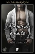 NO PUEDO AMARTE (TRILOGÍA SECRET LIFE 3) (EBOOK) - 9788490695883 - MERY EIRABELLA