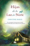 HIJAS DE LA LUZ DEL NORTE - 9788490704783 - CHRISTINE KABUS